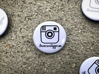 "Pinback Button that says ""Insecuritygram"""