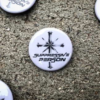 Suppressive Person Pinback button