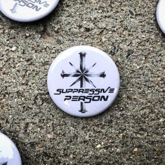 Suppressive Person Pinback button